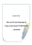 Luận văn:  Báo cáo kế toán tổng hợp tại Công ty liên doanh TNHH Hải Hà - Kotobuki