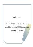LUẬN VĂN:  Kế toán TSCĐ và phân tích tình hình trang bị và sử dụng TSCĐ trong công ty Điện lực TP Hà Nội