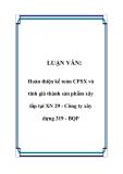 LUẬN VĂN: Hoàn thiện kế toán CPSX và tính giá thành sản phẩm xây lắp tại XN 29 - Công ty xây dựng 319 - BQP