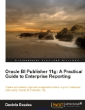 Oracle BI Publisher 11g: A Practical Guide to Enterprise Reporting