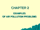 CHAPTER 2 - EXAMPLES  OF AIR POLLUTION PROBLEMS