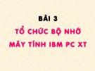 Tổ chức bộ nhớ máy tính IBM PC XT
