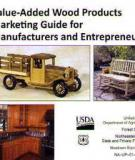 Value-Added Wood Products   Marketing Guide for Manufacturers and Entrepreneurs