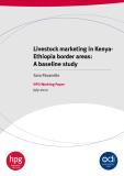 Livestock marketing in Kenya- Ethiopia border areas:  A baseline study