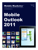 THE NEWS LEADER IN MOBILE MARKETING, MEDIA AND COMMERCE: MOBILE OUTLOOK 2011