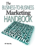 THE BUSINESS-TO-BUSINESS MARKETING HANDBOOK