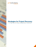 Strategies for Project Recovery» A PM SOLUTIONS RESEARCH REPORT