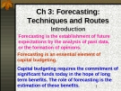Forecasting:Techniques and Routes