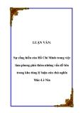 LUẬN VĂN:  Sự cống hiến của Hồ Chí Minh trong việc làm phong phú thêm những vấn đề lớn trong kho tàng lý luận của chủ nghĩa Mác-Lê Nin