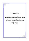 LUẬN VĂN:  Tìm hiểu chung về giao dịch tại ngân hàng công thương Việt Nam
