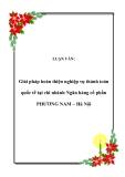 LUẬN VĂN:  Giải pháp hoàn thiện nghiệp vụ thánh toán quốc tế tại chi nhánh Ngân hàng cổ phần PHƯƠNG NAM – Hà Nội
