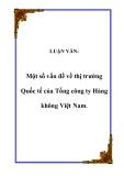 LUẬN VĂN:  Một số vấn đề về thị trường Quốc tế của Tổng công ty Hàng không Việt Nam