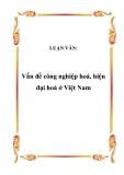 LUẬN VĂN:  Vấn đề công nghiệp hoá, hiện đại hoá ở Việt Nam