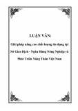 LUẬN VĂN: Giải pháp nâng cao chất lượng tín dụng tại Sở Giao Dịch - Ngân Hàng Nông Nghiệp và Phát Triển Nông Thôn Việt Nam