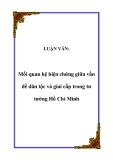 LUẬN VĂN:  Mối quan hệ biện chứng giữa vấn đề dân tộc và giai cấp trong tư tưởng Hồ Chí Minh