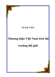 LUẬN VĂN:  Thương hiệu Việt Nam trên thị trường thế giới