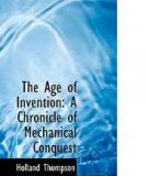 The Age of Invention, A Chronicle of Mechanical Conquest