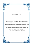 LUẬN VĂN:  Thực trạng và giải pháp nhằm nhằm hoàn thiện công tác thanh toán không dùng tiền mặt tại Sở giao dịch Ngân hàng Nông nghiệp và Phát triển Nông thôn Việt Nam