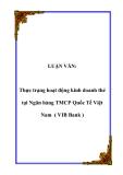 LUẬN VĂN:  Thực trạng hoạt động kinh doanh thẻ tại Ngân hàng TMCP Quốc Tế Việt Nam ( VIB Bank )