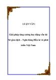 LUẬN VĂN:  Giải pháp tăng cường huy động vốn tài Sở giao dịch – Ngân hàng Đầu tư và phát triển Việt Nam