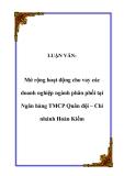 LUẬN VĂN:  Mở rộng hoạt động cho vay các doanh nghiệp ngành phân phối tại Ngân hàng TMCP Quân đội – Chi nhánh Hoàn Kiếm