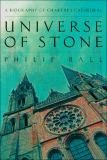 Universe of Stone A Biography of Chartres Cathedral
