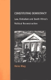 CONSTITUTING DEMOCRACY Law, Globalism and South Africa's Political Reconstruction
