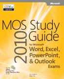 MOS 2010 Study Guide for Microsoft® Word Expert, Excel® Expert, Access®, and SharePoint® Exams