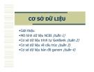 CƠ SỞ DỮ LIỆUGiới thiệu Mô hình dữ liệu NCBI (tuần 1) Cơ sở dữ liệu trình tự GenBank (tuần 2) Cơ sở dữ liệu về cấu trúc (tuần 3) Cơ sở dữ liệu bản đồ genom (tuần 4).Các cơ sở dữ liệuCơ sở dữ liệu NCBI (National Center forBiotechnology Information) C