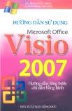 Hướng dẫn sử dụng Microsoft Office Visio 2007 - KS. Phạm Đức Minh và nhóm tin học thực dụng