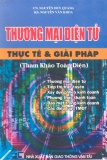 Thương mại điện tử Thực tế và giải pháp - CN. Nguyễn Duy Quang, KS. Nguyễn Văn Khoa