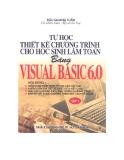 Kỹ thuật thiết kế chương trình bằng Visual Basic 6.0 cho học sinh làm toán Tập 1