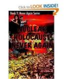 Nuclear Holocaust Never Again (Never Again Series, Book 2)