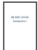 TÀI LIỆU VỀ HỆ ĐIỀU HÀNH WINDOWS 7