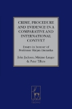 CRIME, PROCEDURE AND EVIDENCE IN A COMPARATIVE AND INTERNATIONAL CONTEXT
