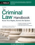 The Criminal Law Handbook: Know Your Rights, Survive the System 12th edition