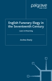 English Funerary Elegy in the Seventeenth Century Laws in Mourning