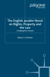The English Jacobin Novel on Rights, Property and the Law