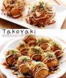 Hướng dẫn làm món takoyaki hấp dẫn của Nhật Bản