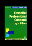 ESSENTIAL PROFESSIONAL CONDUCT: LEGAL ETHICS