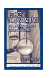 ETHICS in FORENSIC SCIENCE Professional Standards for the Practice of Criminalistics