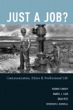 Just a Job? Communication, Ethics, and Professional Life