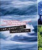 Implementing Innovation: Fostering Enduring Change in Environmental and Natural Resource Governance