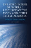 The Exploitation of Natural Resources of the Moon and Other Celestial Bodies