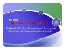 BÀI GIẢNG MẠNG & TRUYỀN THÔNG (ThS.Nguyễn Văn Chức) - Chương 4. Giao thức TCP/IP và mạng Internet (tt)
