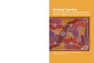 Working Together: Aboriginal and Torres Strait Islander Mental Health and Wellbeing Principles and Practice