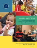 SECURING A HEALTHY FUTURE - The Commonwealth Fund State Scorecard on Child Health System Performance, 2011