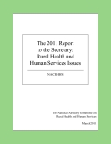 The 2011 Report to the Secretary:Rural Health and Human Services Issues