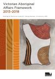 Victorian Aboriginal  Affairs Framework  2013–2018