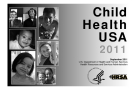 Child Health USA 2011: U.S. Department of Health and Human Services Health Resources and Services Administration